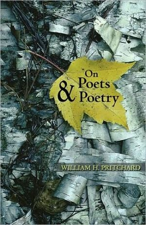 On Poets and Poetry book written by William H. Pritchard