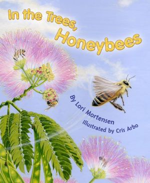 In The Trees, Honeybees! book written by Lori Mortenson
