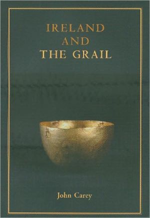 Ireland and the Grail written by John Carey