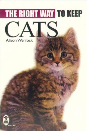 Right Way to Keep Cats book written by Alison Wenlock