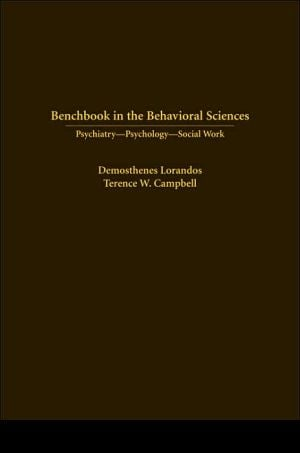 Benchbook in the Behavioral Sciences: Psychiatry, Psychology and Social Work book written by Demosthene Lorandos