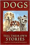 Dogs Tell Their Own Stories book written by Elizabeth Ratisseau