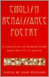 English Renaissance Poetry: A Collection of Shorter Poems from Skelton to Jonson book written by JOHN WILLIAMS