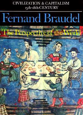 Civilization and Capitalism, 15th-18th Century, Vol. III: The Perspective of the World book written by Fernand Braudel