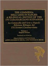 The Commedia Dell'Arte in Naples: Te 176 Casamarciano Scenarios book written by Francesco Cotticelli