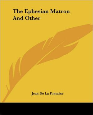 The Ephesian Matron and Other written by Jean de La Fontaine