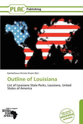 Outline of Louisiana written by Epimetheus Christer Hiram