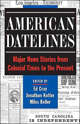 American Datelines: Major News Stories from Colonial Times to the Present book written by Ed Premacanda