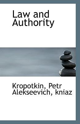 Law and Authority book written by kniaz Kropotkin Petr Alekseevich