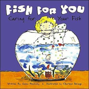 Fish for You: Caring for Your Fish written by Susan Blackaby