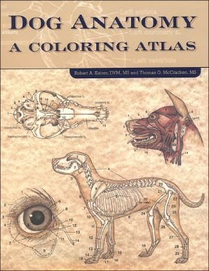 Dog Anatomy: A Coloring Atlas book written by Robert A. Kainer