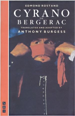 Cyrano de Bergerac: Translated by Anthony Burgeas book written by Edmond Rostand