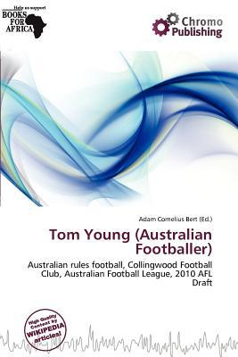 Tom Young (Australian Footballer) written by Adam Cornelius Bert