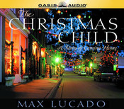 The Christmas Child: A Story of Coming Home book written by Max Lucado