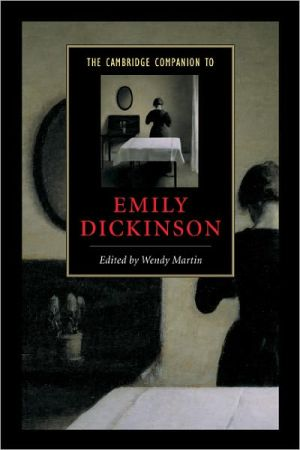 The Cambridge Companion to Emily Dickinson book written by Wendy Martin