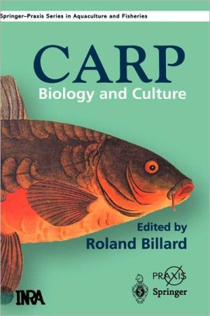 The Carp: Biology and Culture book written by R. Billard