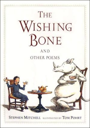 The Wishing Bone And Other Poems book written by Stephen Mitchell