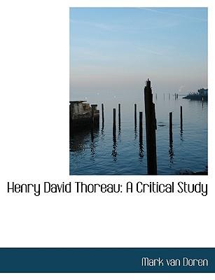 Henry David Thoreau: A Critical Study book written by Mark Van Doren