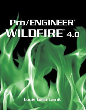 Pro/ENGINEER Wildfire? 4.0 book written by Gary Lamit