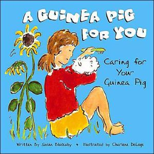 A Guinea Pig for You: Caring for Your Guinea Pig written by Susan Blackaby
