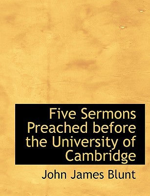Five Sermons Preached Before the University of Cambridge book written by Blunt, John James