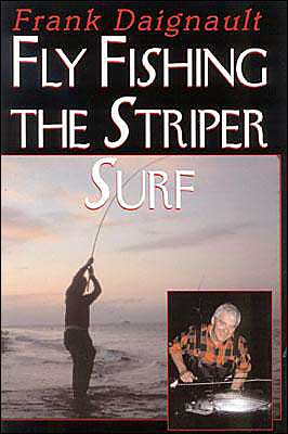 Fly Fishing the Stripe Surf book written by Frank Daignault