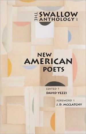 The Swallow Anthology of New American Poets written by David Yezzi