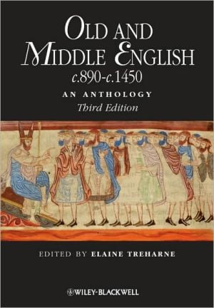 Old and Middle English C. 890-C. 1450: An Anthology written by Elaine Treharne