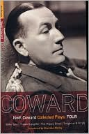 Noel Coward Plays 4, Vol. 4 book written by Noel Coward