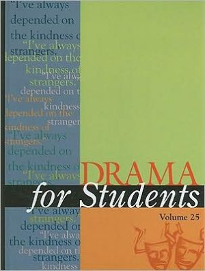 Drama for Students, Vol. 25 written by Gale Cengage Publishing