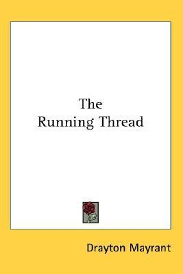 The Running Thread written by Mayrant, Drayton