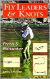 Fly Leaders and Knots book written by Larry V. Notley