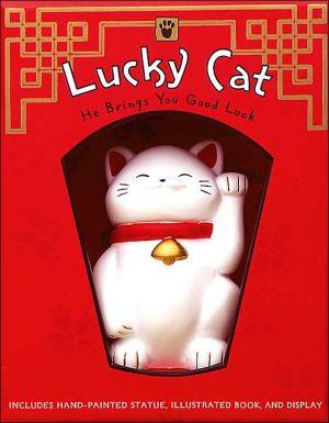 Lucky Cat : He Brings You Good Luck book written by Laurel Wellman