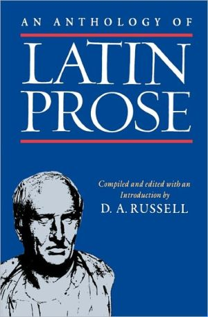 An Anthology of Latin Prose book written by D. A. Russell