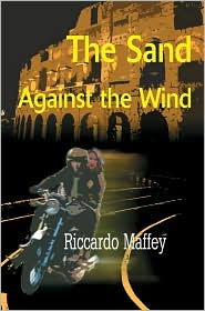 The Sand Against the Wind book written by Riccardo Maffey