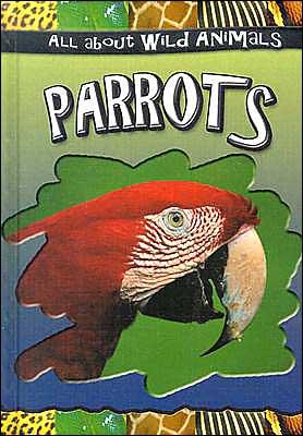 Parrots book written by Gareth Stevens Publishing
