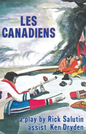 Les Canadiens book written by Rick Salutin