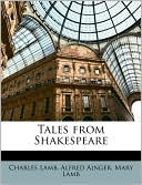 Tales from Shakespeare book written by Charles Lamb