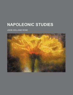 Napoleonic Studies book written by Rose, John Holland