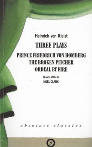 Von Kleist: Plays book written by Heinrich von Kleist