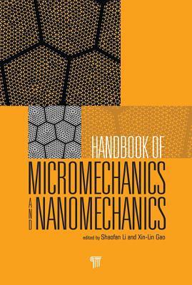 Handbook of Micromechanics and Nanomechanics written by Shaofan Li