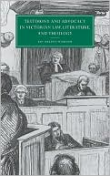Testimony and Advocacy in Victorian Law, Literature and Theology book written by Jan-Melissa Schramm