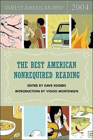 The Best American Nonrequired Reading 2004 book written by Dave Eggers