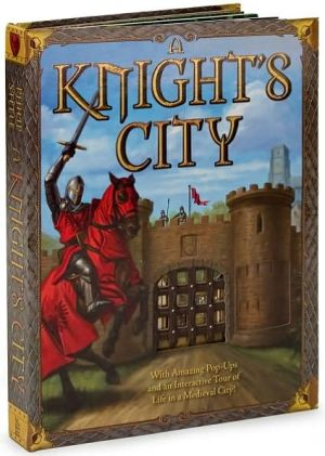 A Knight's City: With Amazing Pop-Ups and an Interactive Tour of Life in a Medieval City! book written by Philip Steele