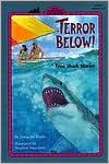 Terror Below!: True Shark Stories book written by Dana Del Prado