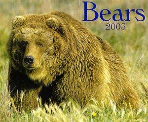 Bears 2003 Calendar book written by Firefly Books