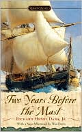 Two Years Before the Mast book written by Richard Henry Dana