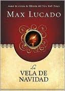 La vela de Navidad book written by Max Lucado