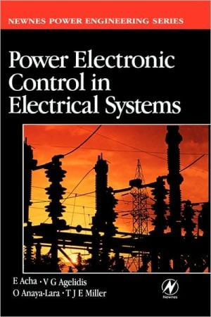 Power Electronic Control In Electrical Systems book written by Enrique Acha