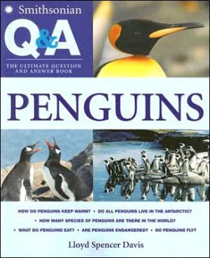 Smithsonian Q & A: Penguins: The Ultimate Question & Answer Book book written by Lloyd Spencer Davis